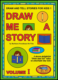 Draw and Tell Stories for Kids : Draw Me a Story Volume 1