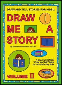 Draw and Tell Stories for Kids : Draw Me a Story Volume 2