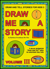 Draw and Tell Stories for Kids : Draw Me a Story Volume 3