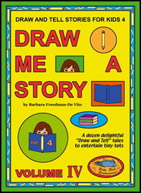 Draw and Tell Stories for Kids : Draw Me a Story Volume 4