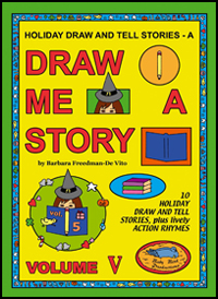Draw and Tell Stories for Kids : Draw Me a Story Volume 5