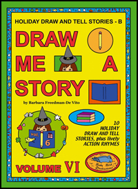 Draw and Tell Stories for Kids : Draw Me a Story Volume 6